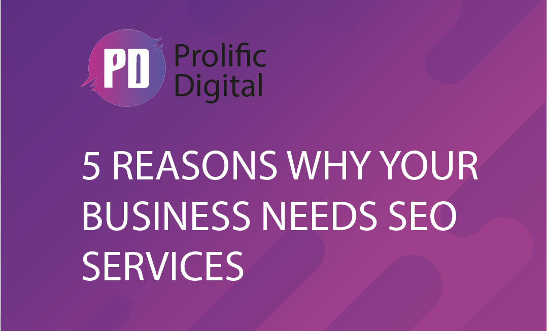 5 reasons why your business needs SEO services