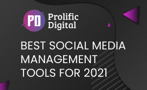 Best Social Media Management Tools For 2021